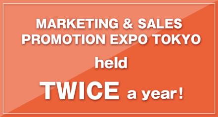 MARKETING & SALES PROMOTION EXPO held TWICE a year!
